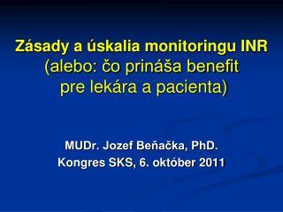 Z sady a  skalia monitoringu INR alebo: co prin  a benefit  pre lek ra a pacienta
