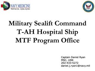 Military Sealift Command T-AH Hospital Ship MTF Program Office