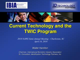 Current Technology and the TWIC Program