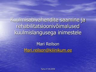Kuulmisabivahendite saamine ja rehabilitatsiooniv imalused kuulmislangusega inimestele