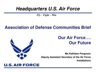 Association of Defense Communities Brief  Our Air Force . Our Future