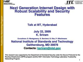 Next Generation Internet Design with Robust Scalability and Security Features    Talk at IIIT, Hyderabad  July 22, 2009