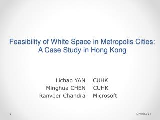 Feasibility of White Space in Metropolis Cities:  A Case Study in Hong Kong