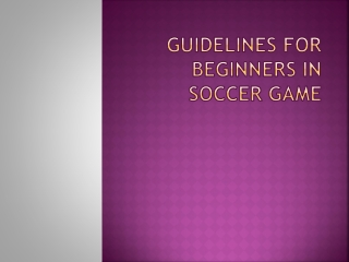guidelines for beginners in soccer game