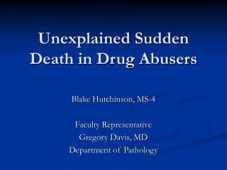 Unexplained Sudden Death in Drug Abusers