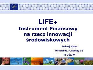 LIFE Instrument Finansowy  na rzecz innowacji srodowiskowych