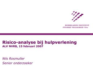 Risico-analyse bij hulpverlening ALV NVRB, 15 februari 2007