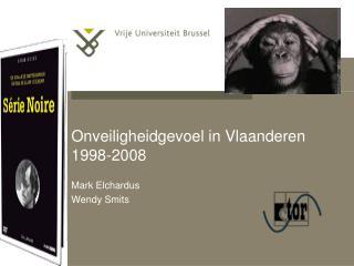 Onveiligheidgevoel in Vlaanderen 1998-2008