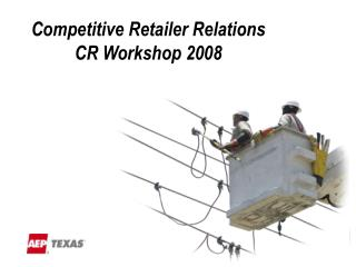 Competitive Retailer Relations CR Workshop 2008