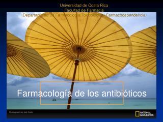 Universidad de Costa Rica Facultad de Farmacia Departamento de Farmacolog a Toxicolog a y Farmacodependencia