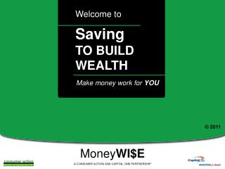 Saving       TO BUILD WEALTH