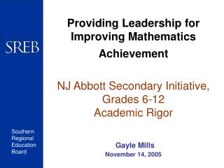 Providing Leadership for Improving Mathematics Achievement    NJ Abbott Secondary Initiative, Grades 6-12 Academic Rigor