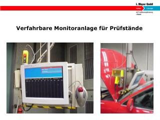 Verfahrbare Monitoranlage f r Pr fst nde