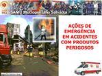 A  ES DE EMERG NCIA EM ACIDENTES COM PRODUTOS PERIGOSOS