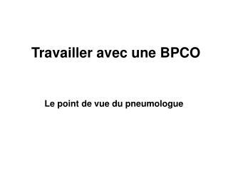 Travailler avec une BPCO