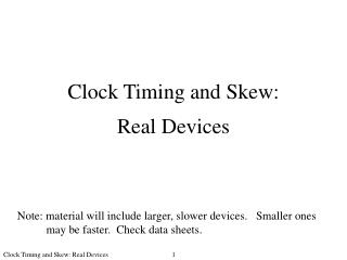 Clock Timing and Skew:  Real Devices