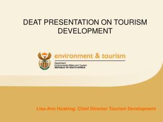 DEAT PRESENTATION ON TOURISM DEVELOPMENT
