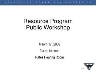 Resource Program  Public Workshop