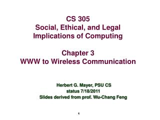 CS 305 Social, Ethical, and Legal Implications of Computing  Chapter 3 WWW to Wireless Communication