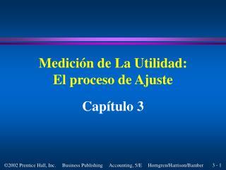 Medici n de La Utilidad: El proceso de Ajuste