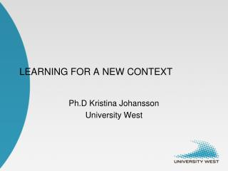LEARNING FOR A NEW CONTEXT