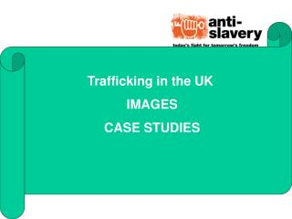 Trafficking in the UK  IMAGES CASE STUDIES
