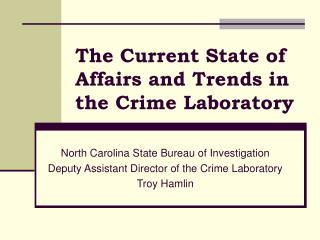 The Current State of Affairs and Trends in the Crime Laboratory