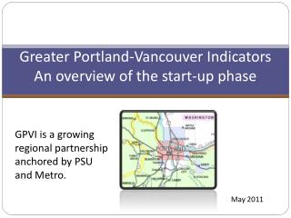 Greater Portland-Vancouver Indicators  An overview of the start-up phase