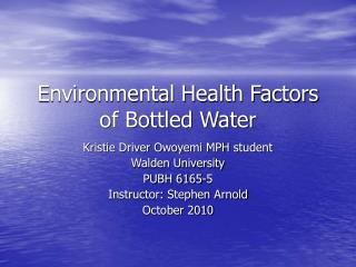 Environmental Health Factors of Bottled Water