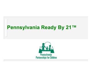 Pennsylvania Ready By 21
