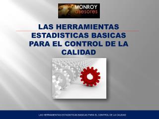 LAS HERRAMIENTAS ESTADISTICAS BASICAS PARA EL CONTROL DE LA CALIDAD