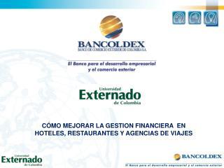 C MO MEJORAR LA GESTION FINANCIERA  EN  HOTELES, RESTAURANTES Y AGENCIAS DE VIAJES