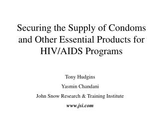 Securing the Supply of Condoms and Other Essential Products for HIV