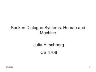 Spoken Dialogue Systems: Human and Machine