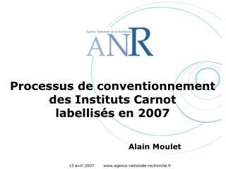 Processus de conventionnement des Instituts Carnot  labellis s en 2007