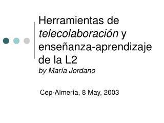 Herramientas de telecolaboraci n y ense anza-aprendizaje de la L2 by Mar a Jordano
