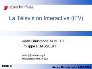 La T l vision Interactive iTV