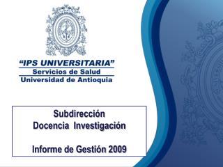 Subdirecci n  Docencia  Investigaci n   Informe de Gesti n 2009