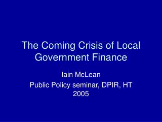 The Coming Crisis of Local Government Finance