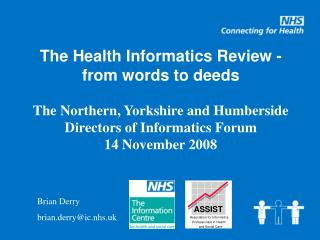 The Health Informatics Review -   from words to deeds  The Northern, Yorkshire and Humberside Directors of Informatics F