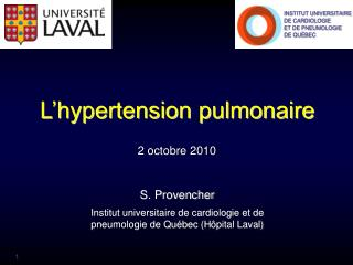 S. Provencher Institut universitaire de cardiologie et de pneumologie de Qu bec H pital Laval