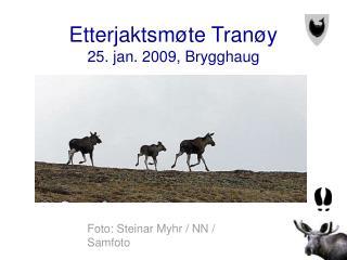 Etterjaktsm te Tran y 25. jan. 2009, Brygghaug
