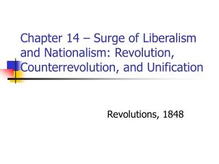 Chapter 14   Surge of Liberalism and Nationalism: Revolution, Counterrevolution, and Unification