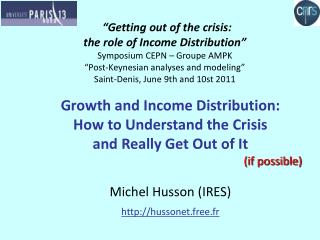 Getting out of the crisis:  the role of Income Distribution  Symposium CEPN   Groupe AMPK  Post-Keynesian analyses and