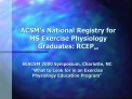 acsm s national registry for ms exercise physiology graduates: rcepsm