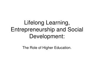Lifelong Learning, Entrepreneurship and Social Development: