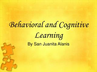 Behavioral and Cognitive Learning