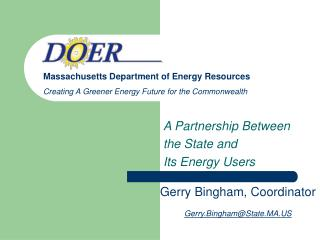 A Partnership Between  the State and  Its Energy Users