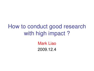 How to conduct good research with high impact