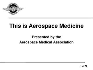 Presented by the  Aerospace Medical Association